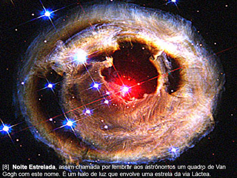 [8] Noite Estrelada, assim chamada por lembrar aos astrônomos um quadro de Van Gogh com este nome.